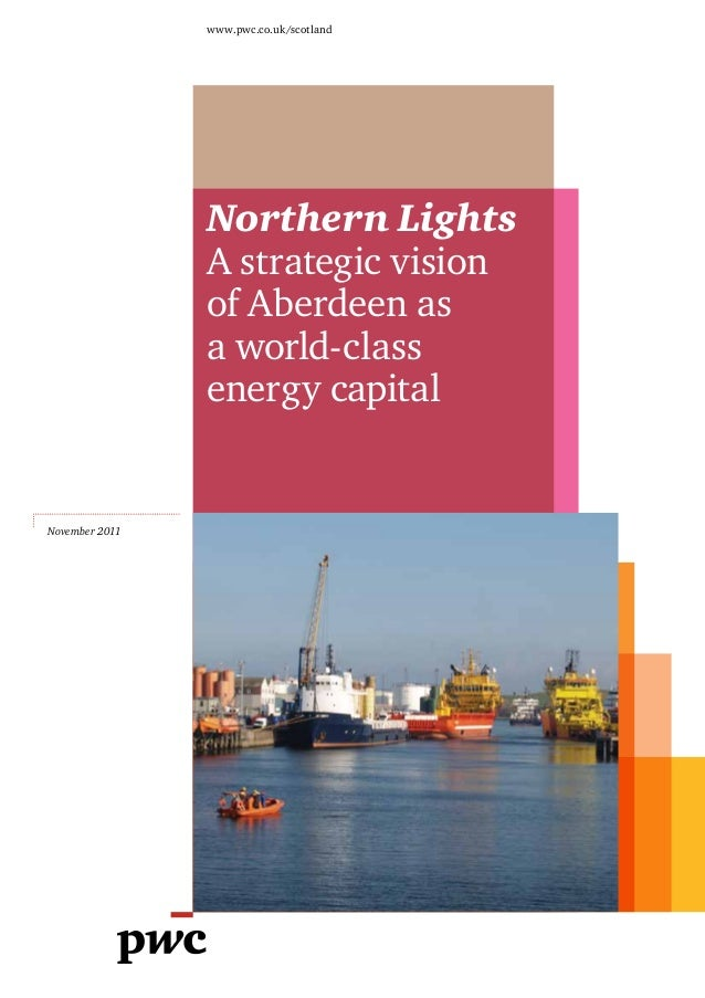 www.pwc.co.uk/scotland                Northern Lights                A strategic vision                of Aberdeen as     ...