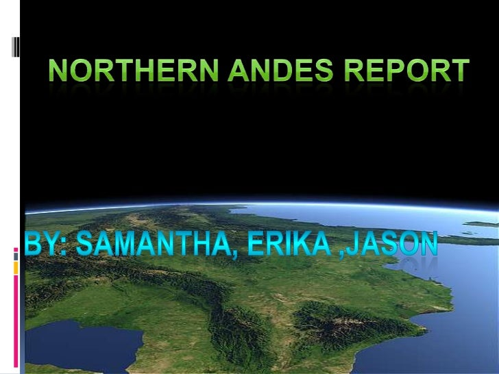 Northern Andes Topography: Mt. Height: 7,000 km Mt. Width: 500 km Mt. Elevation: 6,982 m The Northern Andes Mountains ...