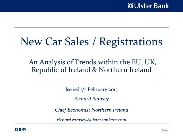 New Car Sales / Registrations An Analysis of Trends within the EU, UK,   Republic of Ireland & Northern Ireland           ...