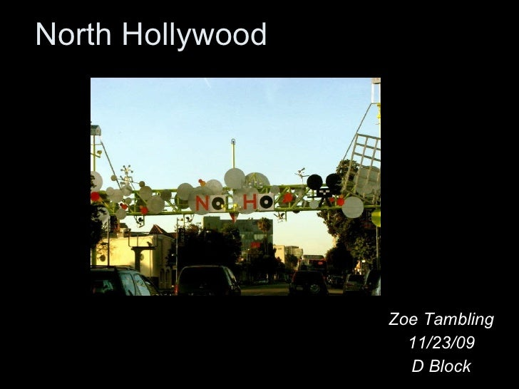 North Hollywood Zoe Tambling 11/23/09 D Block