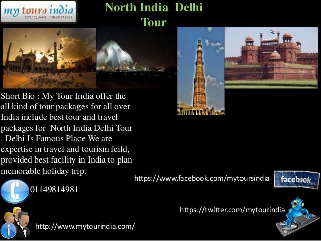 North India Delhi                                    TourShort Bio : My Tour India offer theall kind of tour packages for ...