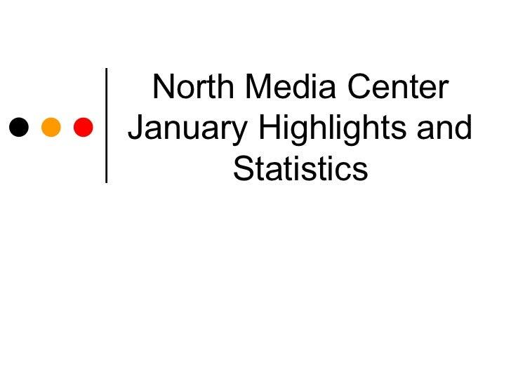 North media center highlights and statistics january 2012