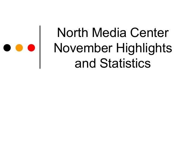 North Media CenterNovember Highlights   and Statistics