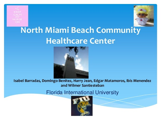 North Miami Beach Community Healthcare Center  Isabel Barradas, Domingo Benitez, Harry Jean, Edgar Matamoros, Ibis Menende...