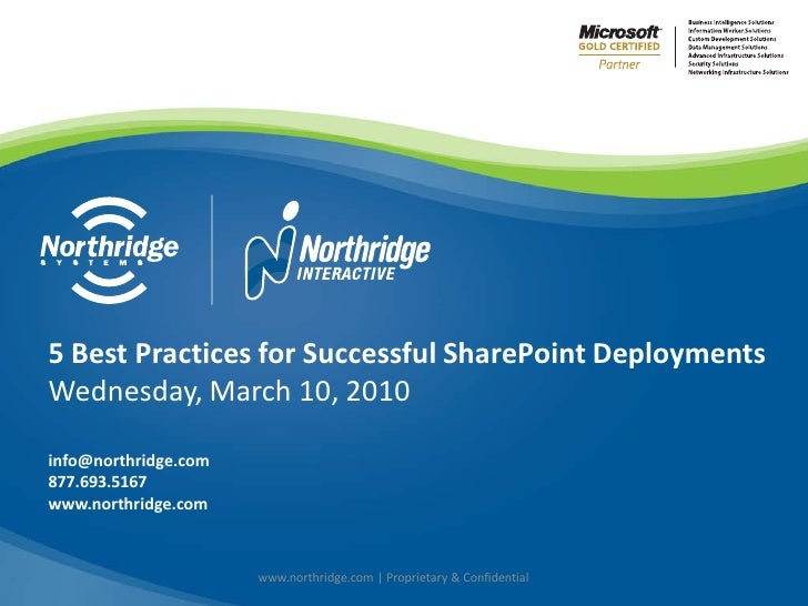 5 Best Practices for Successful SharePoint DeploymentsWednesday, March 10, 2010info@northridge.com877.693.5167www.northrid...