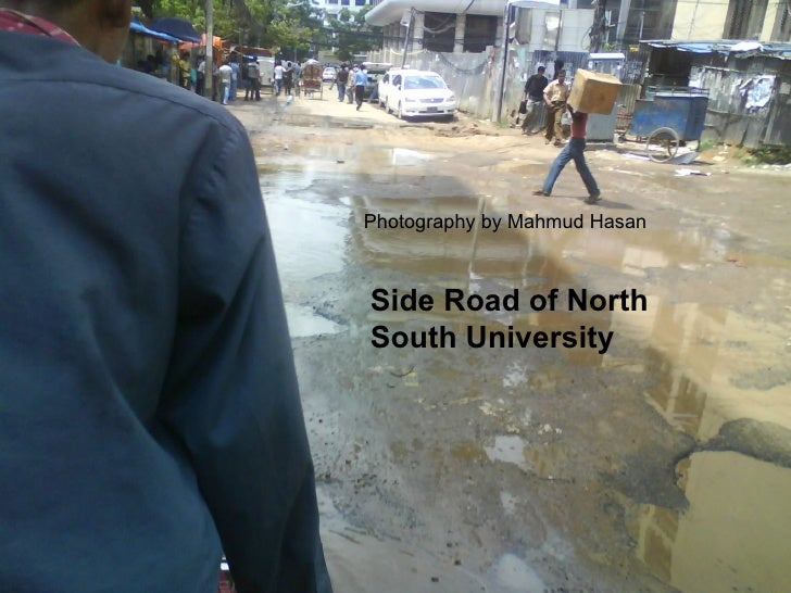 Photography by Mahmud Hasan Side Road of North South University