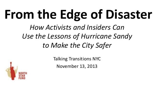 From the Edge of Disaster How Activists and Insiders Can Use the Lessons of Hurricane Sandy to Make the City Safer Talking...