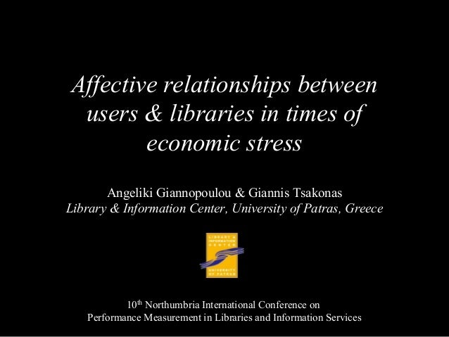 Affective relationships between users & libraries in times of economic stress Angeliki Giannopoulou & Giannis Tsakonas Lib...