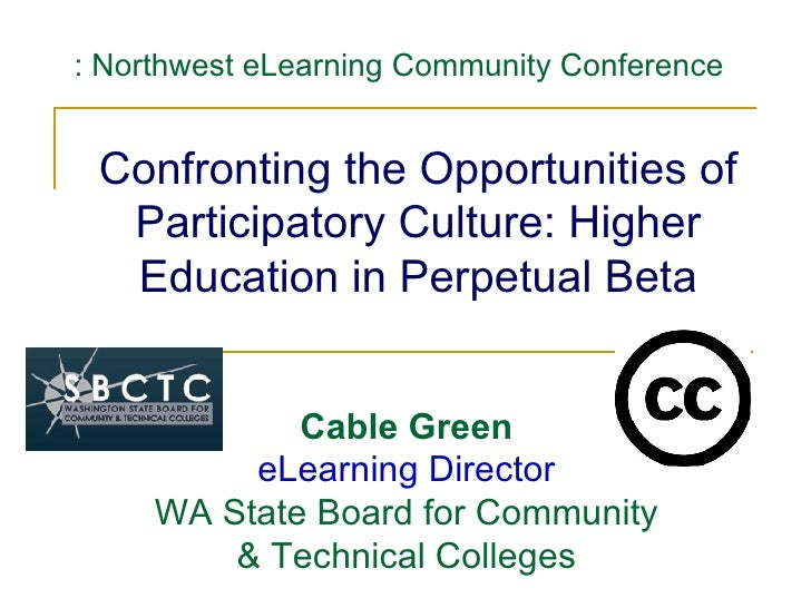Confronting the Opportunities of Participatory Culture: Higher Education in Perpetual Beta : Northwest eLearning Community...