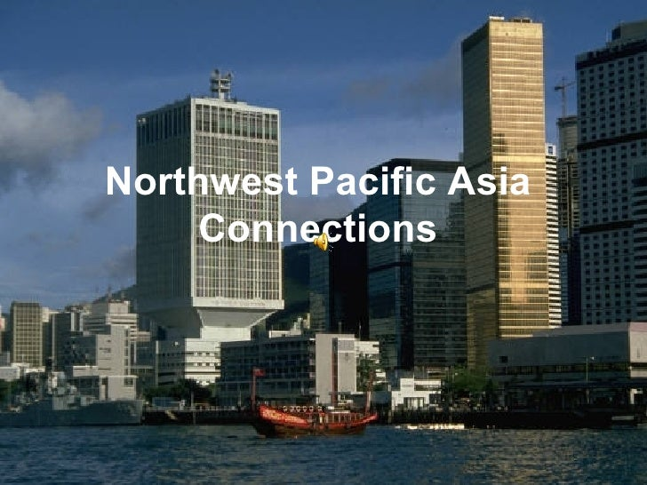 Northwest Pacific Asia  Connections