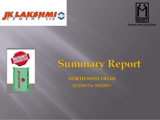Summary Report NORTH-WEST DELHI  5/12/2012 to 29/1/2013