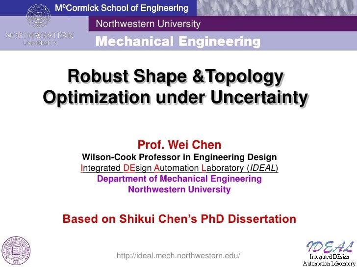 McCormick School of Engineering          Northwestern University  Robust Shape &TopologyOptimization under Uncertainty    ...