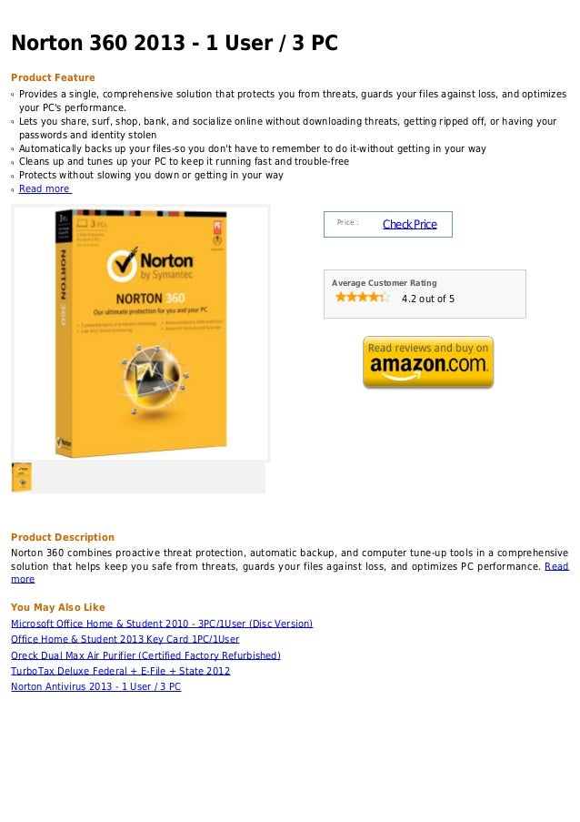 Norton 360 2013 - 1 User / 3 PCProduct Featureq   Provides a single, comprehensive solution that protects you from threats...