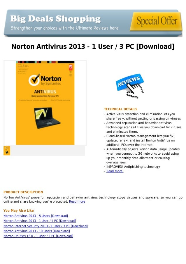 Norton Antivirus 2013 - 1 User / 3 PC [Download]TECHNICAL DETAILSActive virus detection and elimination lets youqshare fre...