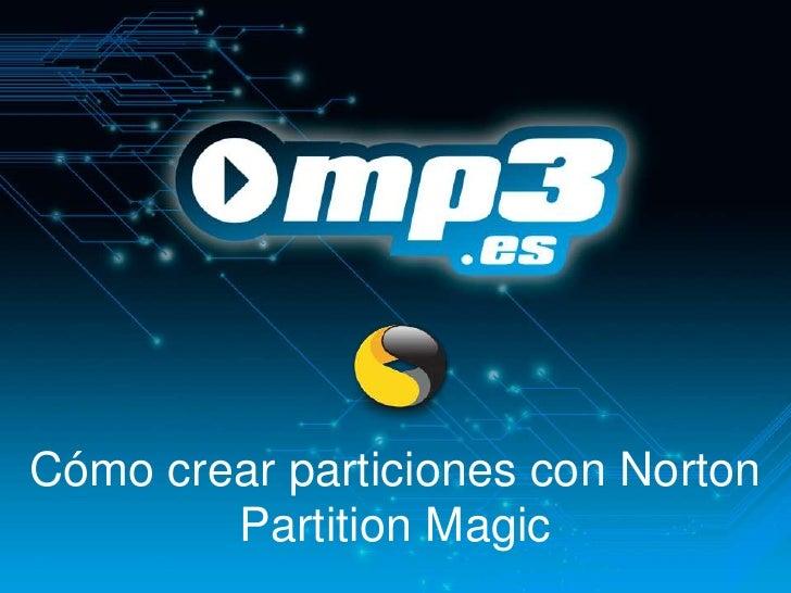 Cómo crear particiones con Norton Partition Magic