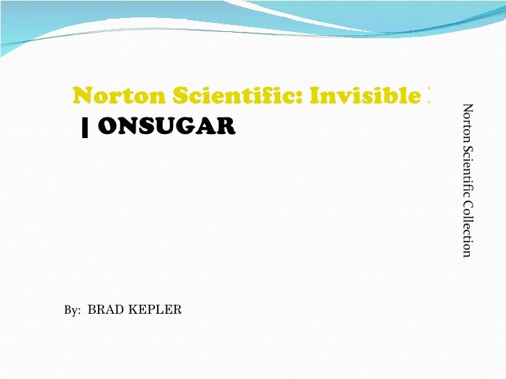 Norton Scientific: Invisible Man | ONSUGARBy: BRAD KEPLER