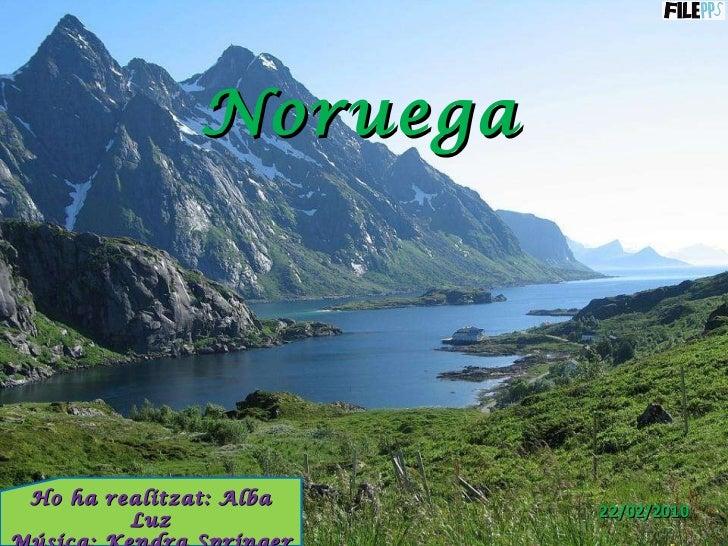 Noruega Ho ha realitzat: Alba Luz Música: Kendra Springer 22/02/2010