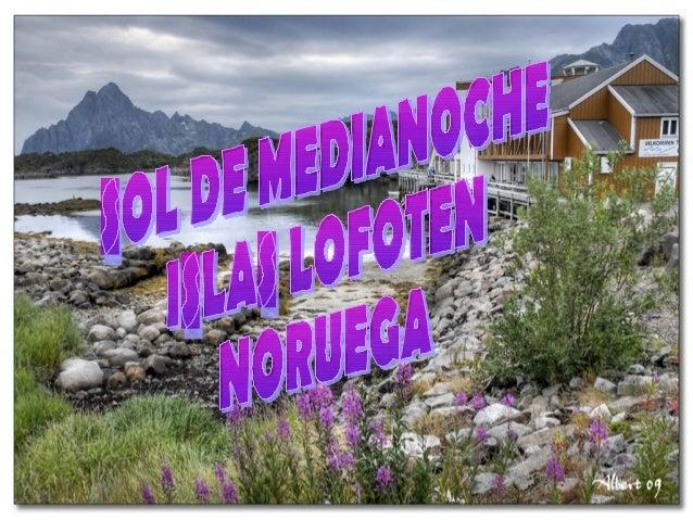 LAPONIA• Laponia noruega es uno de los lugares  más idóneos del planeta para disfrutar de  este maravilloso espectáculo de...