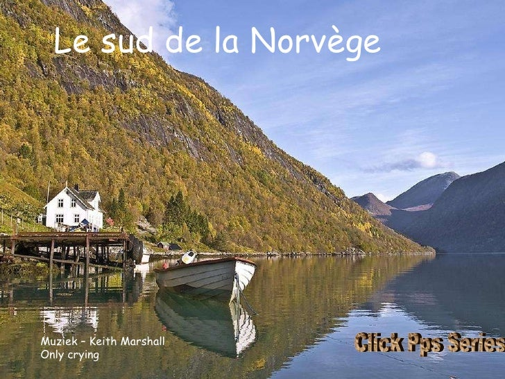 Le sud de la Norvège Muziek – Keith Marshall Only crying Click Pps Series