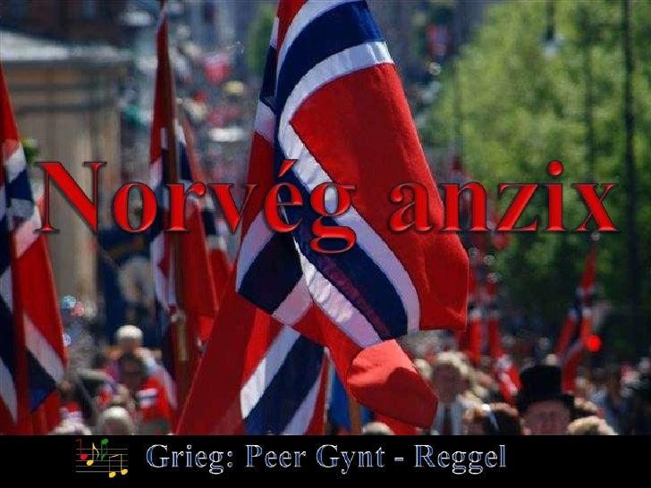 Norvég anzix<br />Grieg: Peer Gynt - Reggel<br />