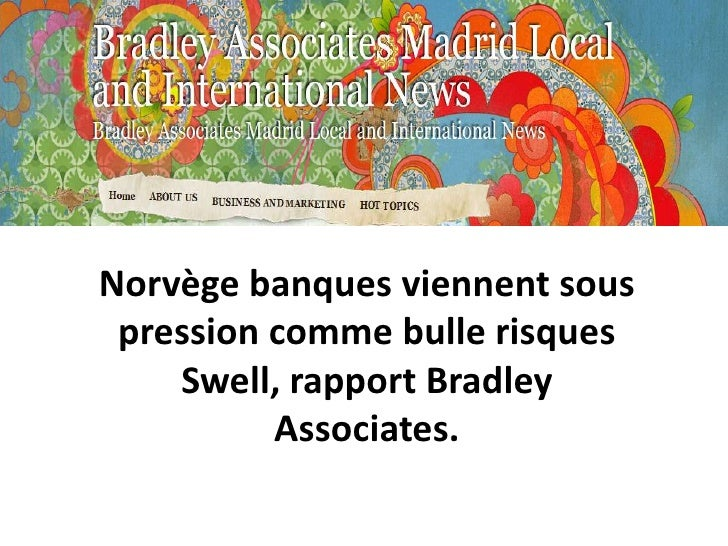 Norvège banques viennent sous pression comme bulle risques Swell, rapport Bradley Associates.