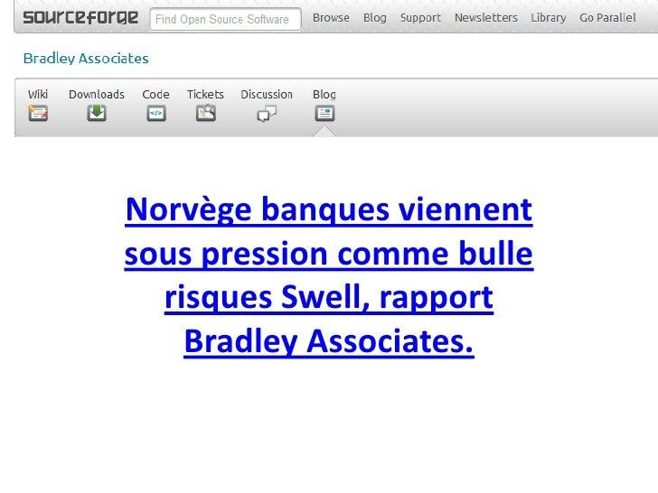 Norvège banques viennentsous pression comme bulle  risques Swell, rapport    Bradley Associates.