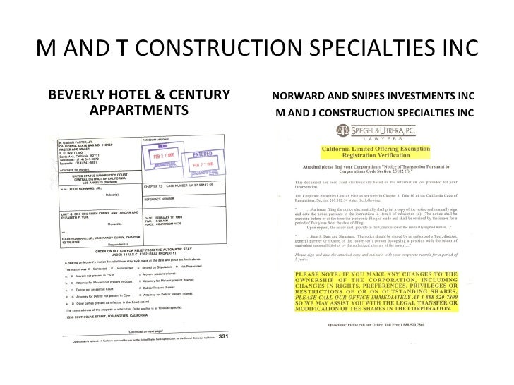 M AND T CONSTRUCTION SPECIALTIES INC <ul><li>BEVERLY HOTEL & CENTURY APPARTMENTS </li></ul><ul><li>NORWARD AND SNIPES INVE...