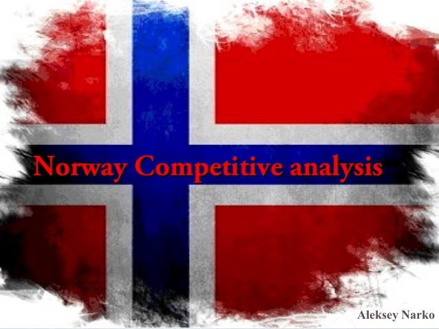Competitive analysis of Norway  Norway Competitive analysis  Aleksey Narko