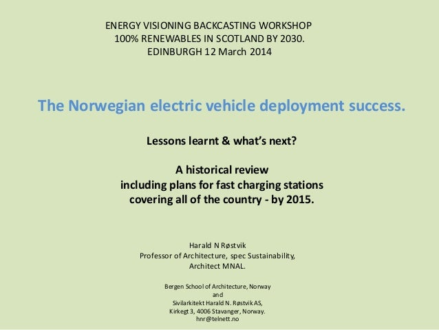 The Norwegian electric vehicle deployment success. Lessons learnt & what's next? A historical review including plans for f...