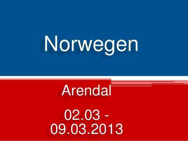 Norwegen Arendal 02.03 09.03.2013