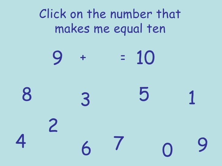 Click on the number that makes me equal ten 9 + = 10 1 2 3 4 5 6 7 8 9 0