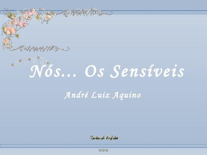 Nos os sensiveis