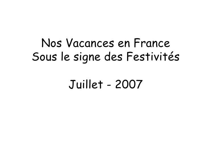Nos Vacances en France Sous le signe des Festivités Juillet - 2007
