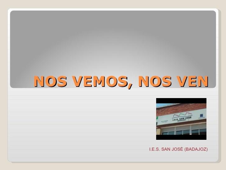 Nos vemos, nos ven (IES San José, Badajoz).ppt