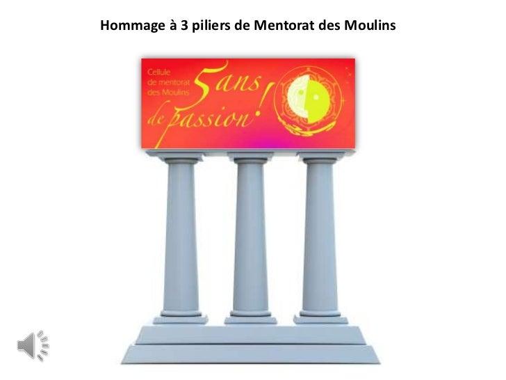 Hommage à 3 piliers de Mentorat des Moulins