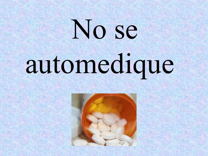 No se automedique