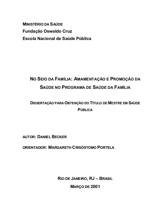 MINISTÉRIO DA SAÚDE Fundação Oswaldo Cruz Escola Nacional de Saúde Pública NO SEIO DA FAMÍLIA: AMAMENTAÇÃO E PROMOÇÃO DA S...