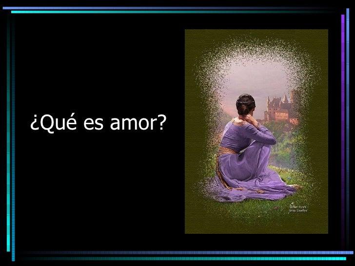 ¿Qué es amor?