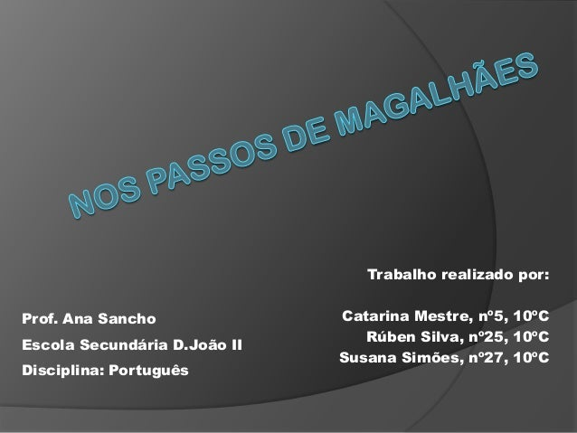 Trabalho realizado por:Catarina Mestre, nº5, 10ºCRúben Silva, nº25, 10ºCSusana Simões, nº27, 10ºCProf. Ana SanchoEscola Se...