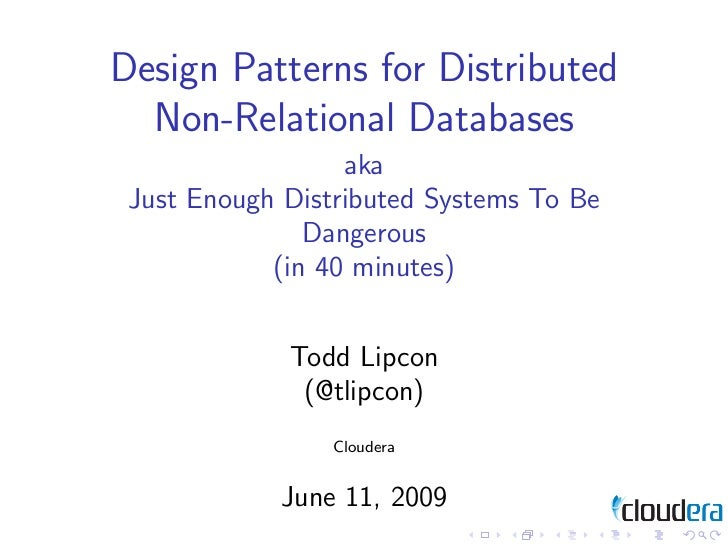 Design Patterns for Distributed  Non-Relational Databases                  aka Just Enough Distributed Systems To Be      ...