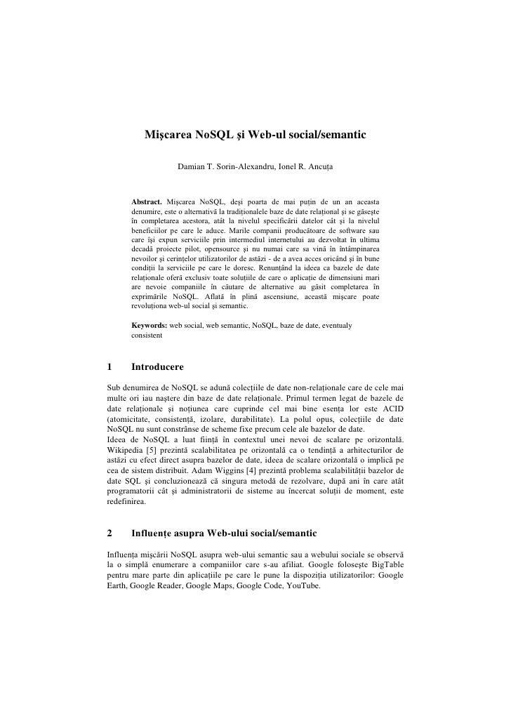 Mişcarea NoSQL şi Web-ul social/semantic<br />Damian T. Sorin-Alexandru, Ionel R. Ancuţa<br />Abstract. Mişcarea NoSQL, de...