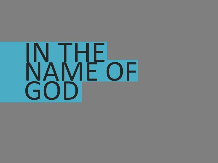 IN THE <br />NAME OF<br />GOD<br />