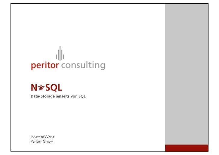 N✮SQLData-Storage jenseits von SQLJonathan WeissPeritor GmbH