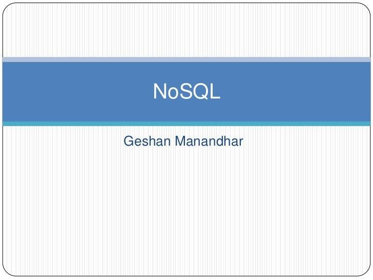 GeshanManandhar<br />NoSQL<br />
