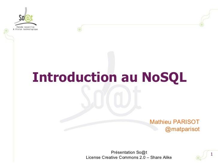 Introduction au NoSQL                                      Mathieu PARISOT                                           @matp...
