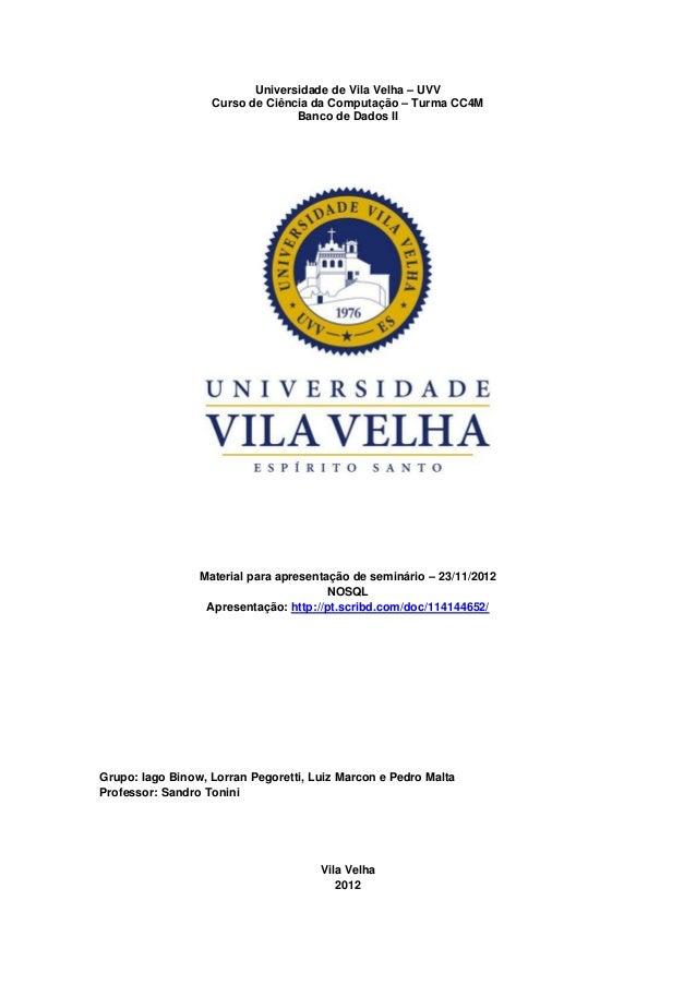 Universidade de Vila Velha – UVV                   Curso de Ciência da Computação – Turma CC4M                            ...