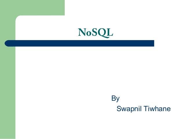 NoSQL By Swapnil Tiwhane