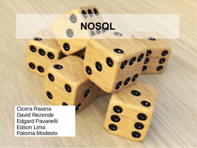 NOSQL  Cicera Raiana  David Rezende  Edgard Pavanelli  Edson Lima  Paloma Modesto
