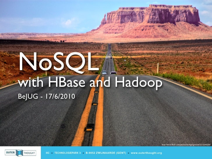 NoSQL with HBase and Hadoop BeJUG - 17/6/2010                                                                             ...