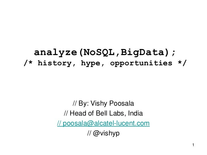 analyze(NoSQL,BigData);/* history, hype, opportunities */              // By: Vishy Poosala          // Head of Bell Labs,...